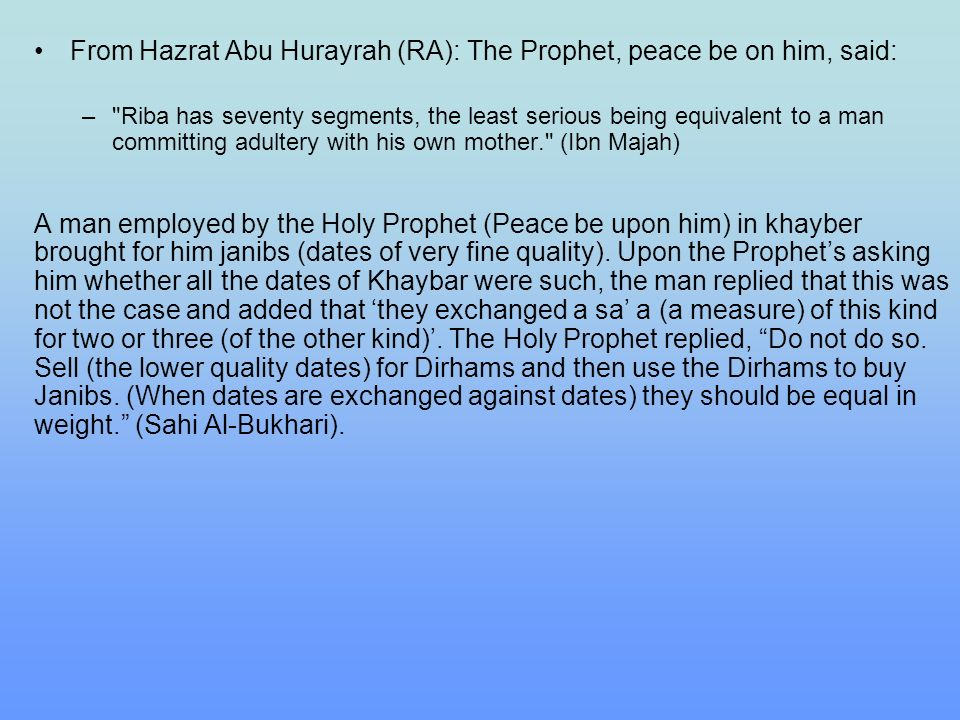 From Hazrat Abu Hurayrah (RA): The Prophet, peace be on him, said: –