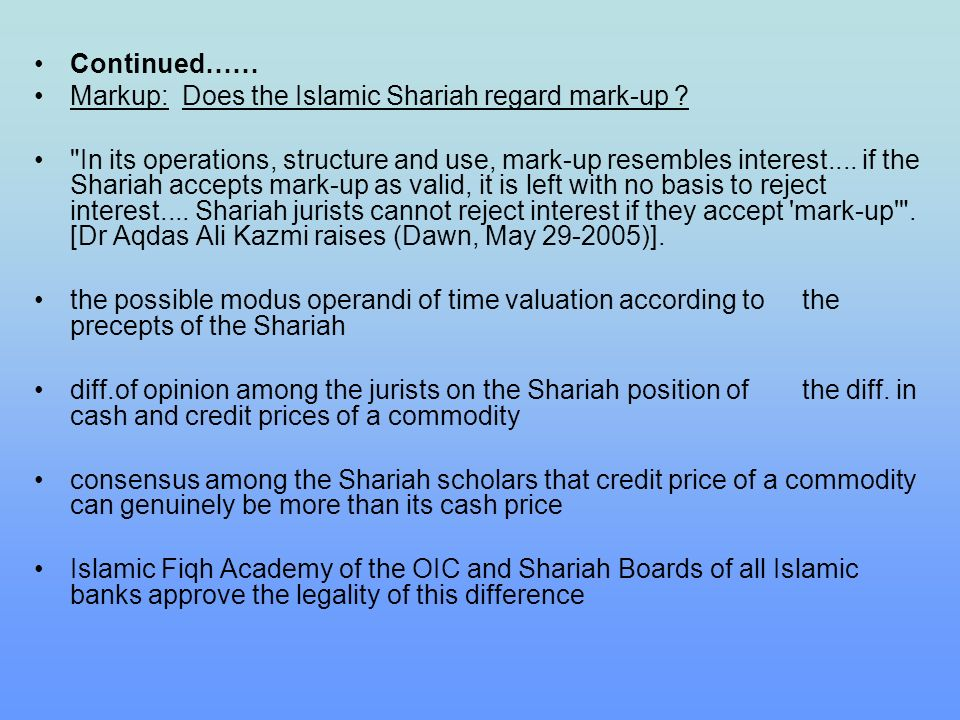 Continued…… Markup: Does the Islamic Shariah regard mark-up ?
