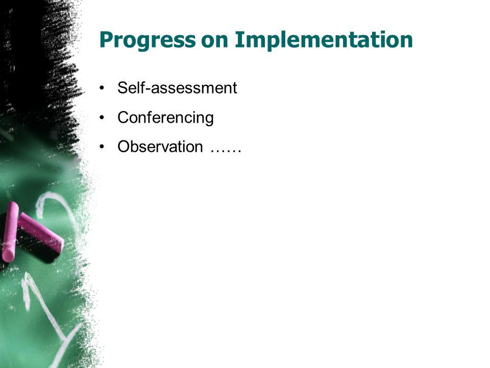 Progress on Implementation Self-assessment Conferencing Observation ……