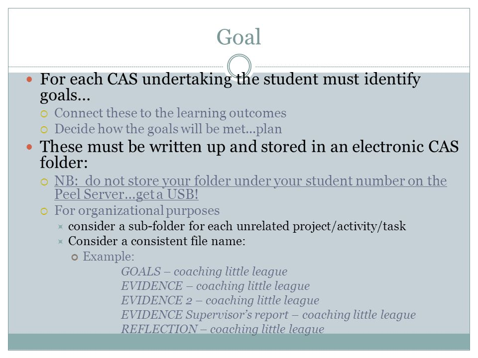 Goal For each CAS undertaking the student must identify goals...