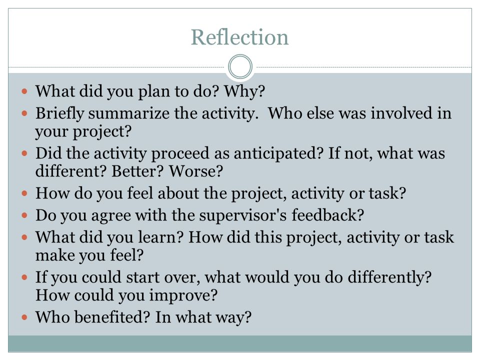 Reflection What did you plan to do. Why. Briefly summarize the activity.