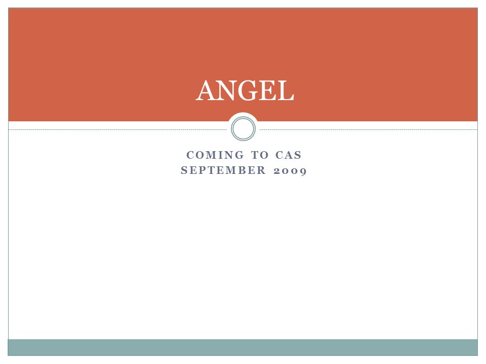 COMING TO CAS SEPTEMBER 2009 ANGEL