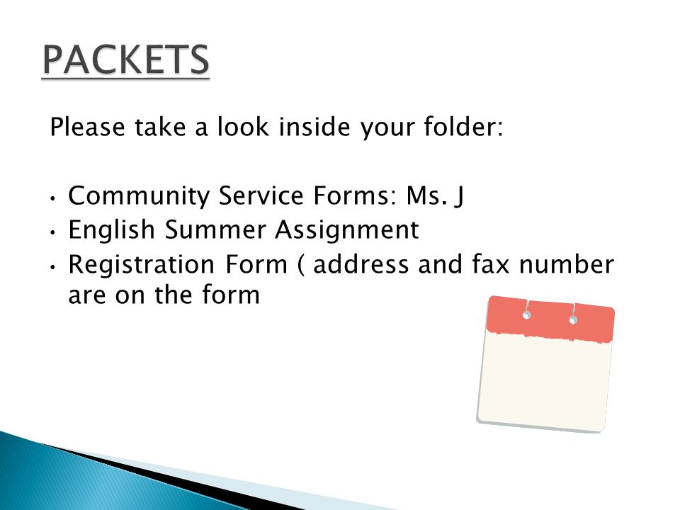 Please take a look inside your folder: Community Service Forms: Ms.