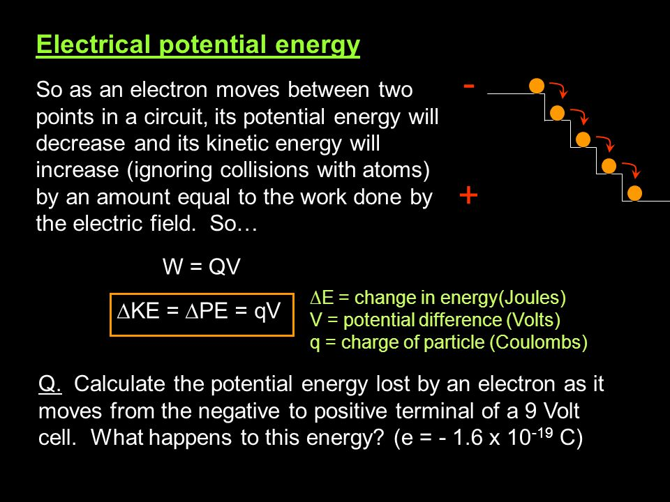 The Electronvolt When we are considering individual charged particles gaining or losing energy, a typical order of magnitude is 10 -18 Joules.