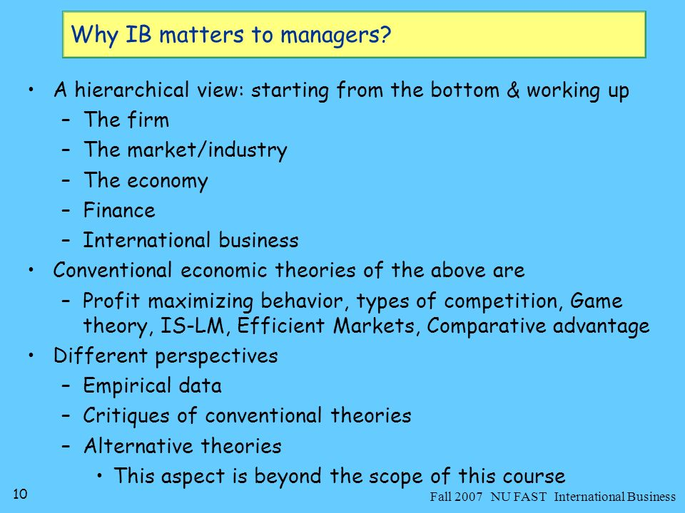 10 Fall 2007 NU FAST International Business Why IB matters to managers.