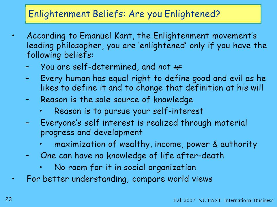 23 Fall 2007 NU FAST International Business Enlightenment Beliefs: Are you Enlightened.