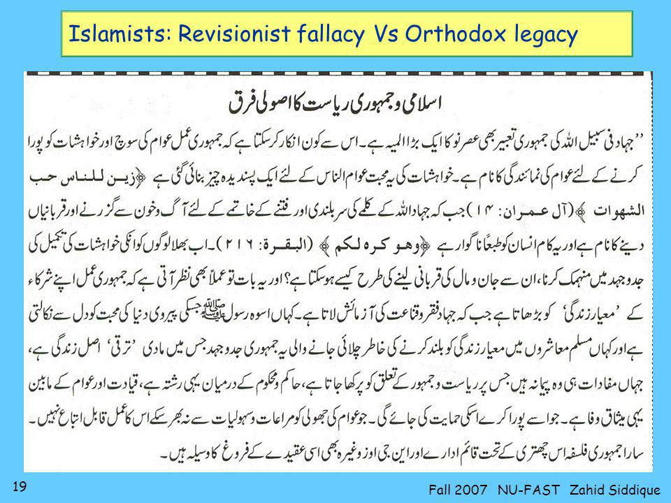 19 Fall 2007 NU-FAST Zahid Siddique Islamists: Revisionist fallacy Vs Orthodox legacy