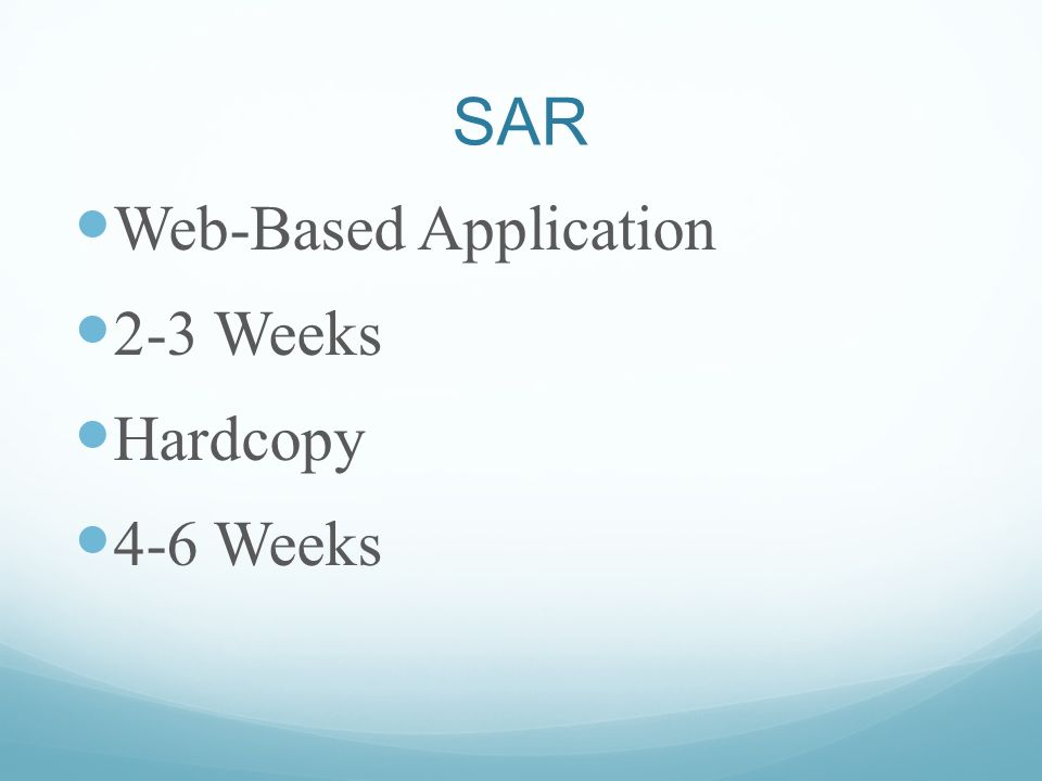 SAR Web-Based Application 2-3 Weeks Hardcopy 4-6 Weeks
