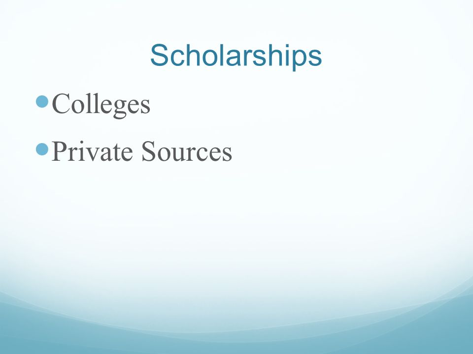 Scholarships Colleges Private Sources
