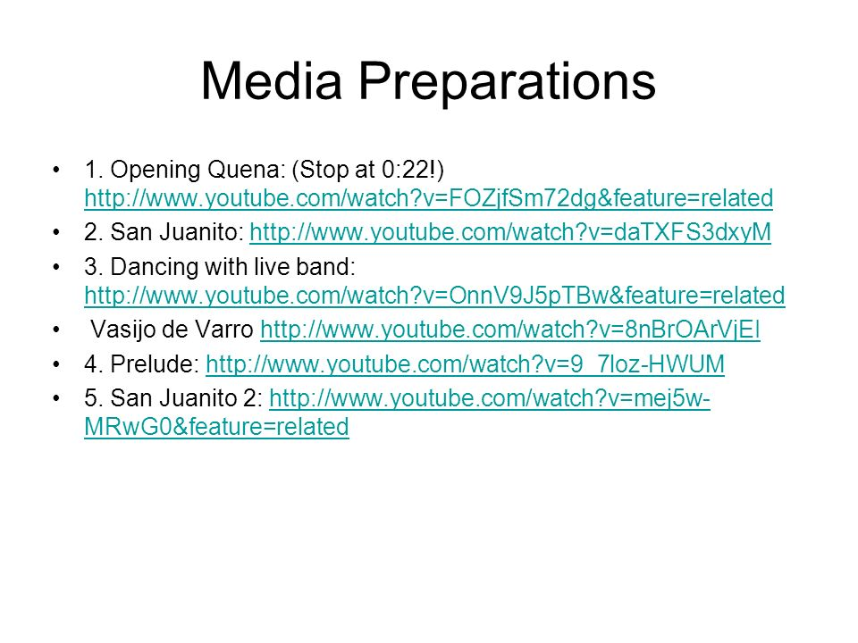 Media Preparations 1. Opening Quena: (Stop at 0:22!) http://www.youtube.com/watch?v=FOZjfSm72dg&feature=related http://www.youtube.com/watch?v=FOZjfSm
