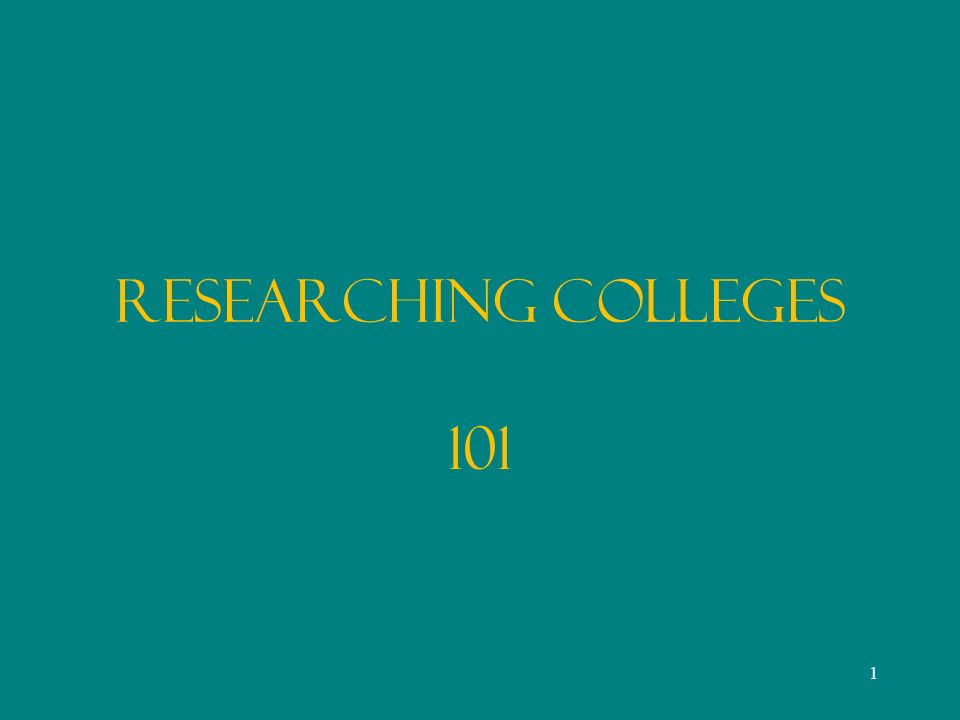 Researching Colleges 101 1