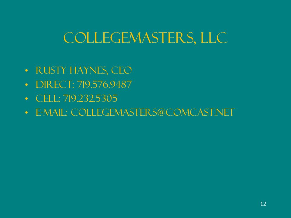 CollegeMasters, LLC Rusty Haynes, CEO Direct: Cell:
