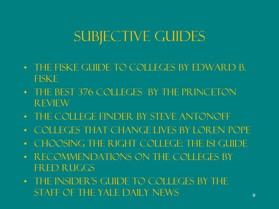 Subjective Guides The Fiske Guide to Colleges by Edward B.