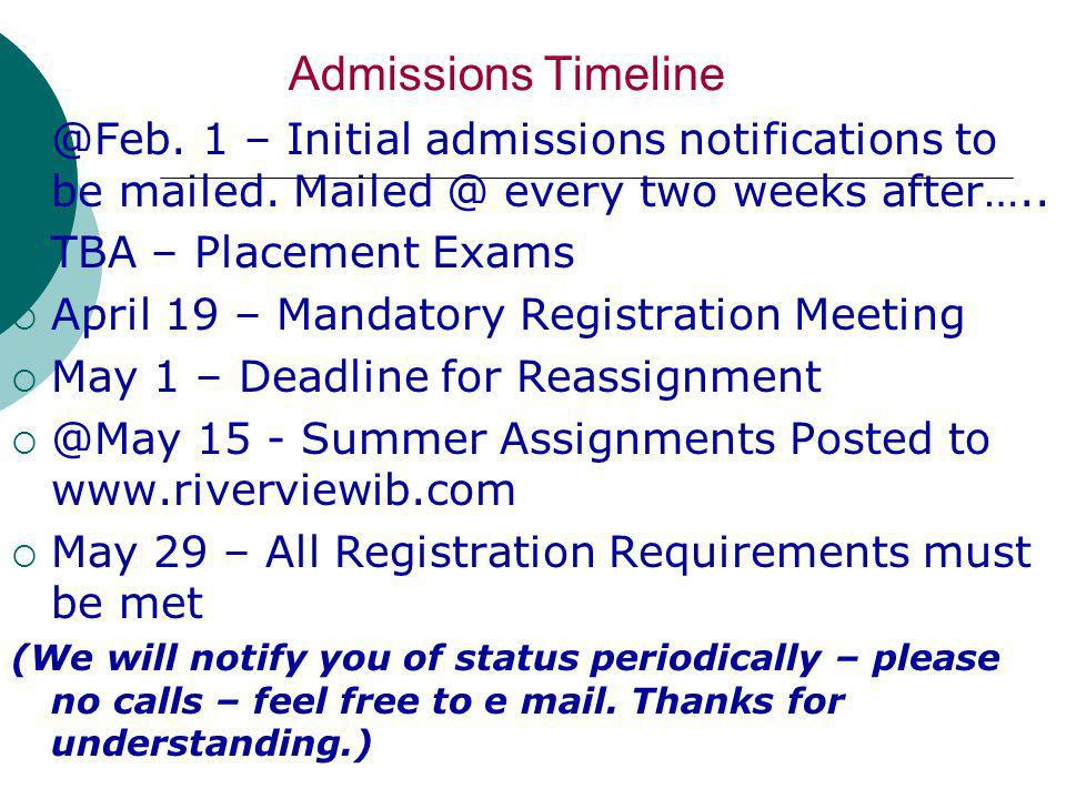 Admissions Timeline @Feb. 1 – Initial admissions notifications to be mailed.