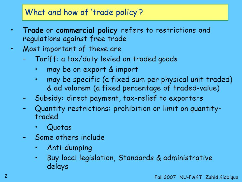 3 Fall 2007 NU-FAST Zahid Siddique Effect of tariff on imports Consider the following free-trade diagram again If govt.