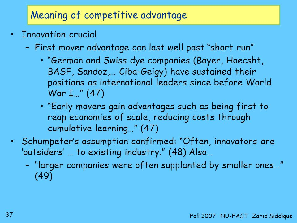 36 Fall 2007 NU-FAST Zahid Siddique Meaning of competitive advantage Combination of cost & differentiation give different forms of competitive advantage: