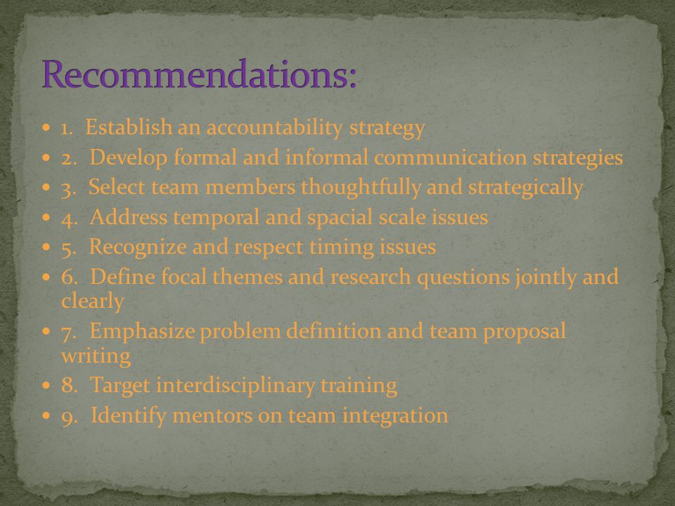 1. Establish an accountability strategy 2. Develop formal and informal communication strategies 3.