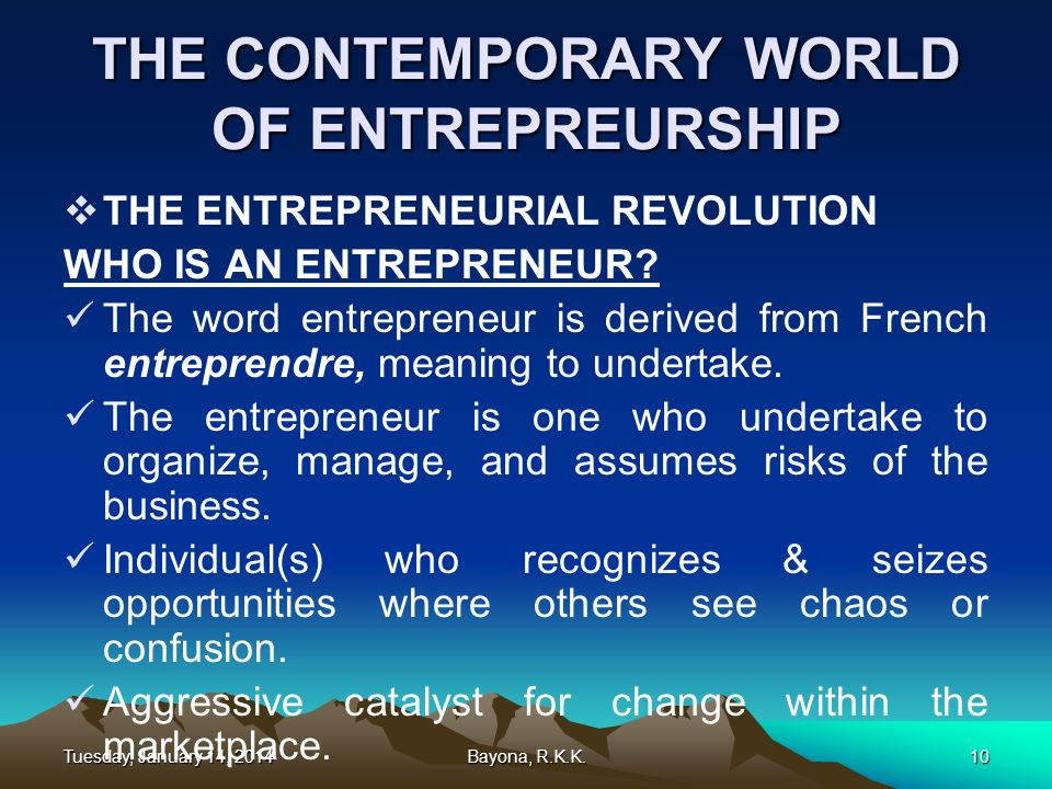 Tuesday, January 14, 2014Tuesday, January 14, 2014Tuesday, January 14, 2014Tuesday, January 14, 2014Bayona, R.K.K.10 THE CONTEMPORARY WORLD OF ENTREPR