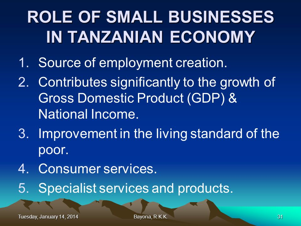 Tuesday, January 14, 2014Tuesday, January 14, 2014Tuesday, January 14, 2014Tuesday, January 14, 2014Bayona, R.K.K.31 ROLE OF SMALL BUSINESSES IN TANZA