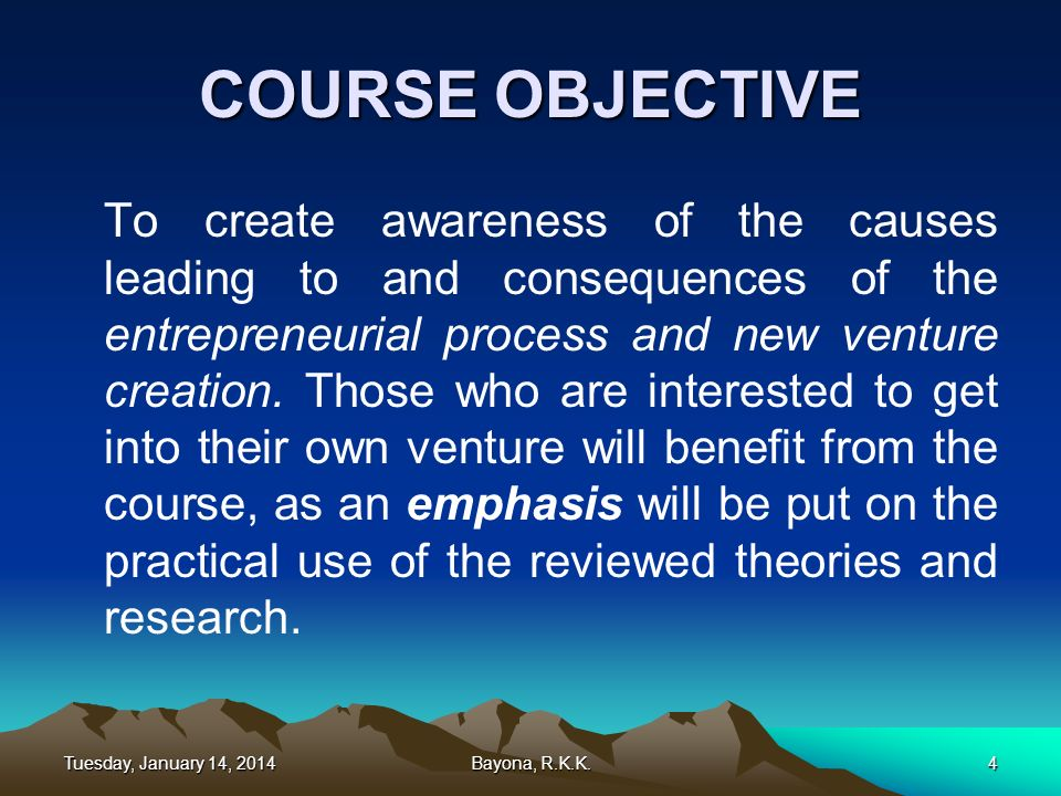 Tuesday, January 14, 2014Tuesday, January 14, 2014Tuesday, January 14, 2014Tuesday, January 14, 2014Bayona, R.K.K.4 COURSE OBJECTIVE To create awarene