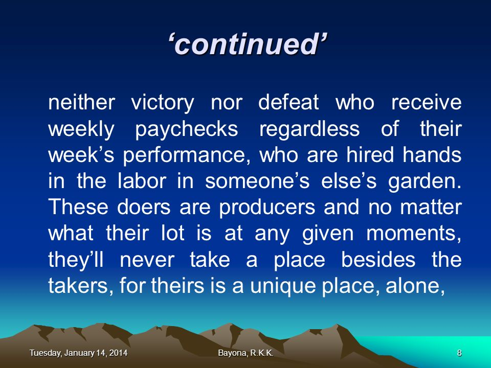 continued neither victory nor defeat who receive weekly paychecks regardless of their weeks performance, who are hired hands in the labor in someones