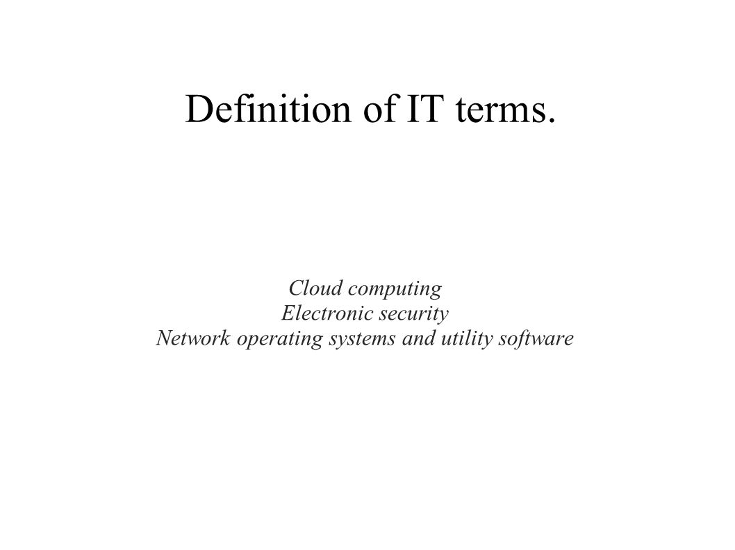 Definition of IT terms.