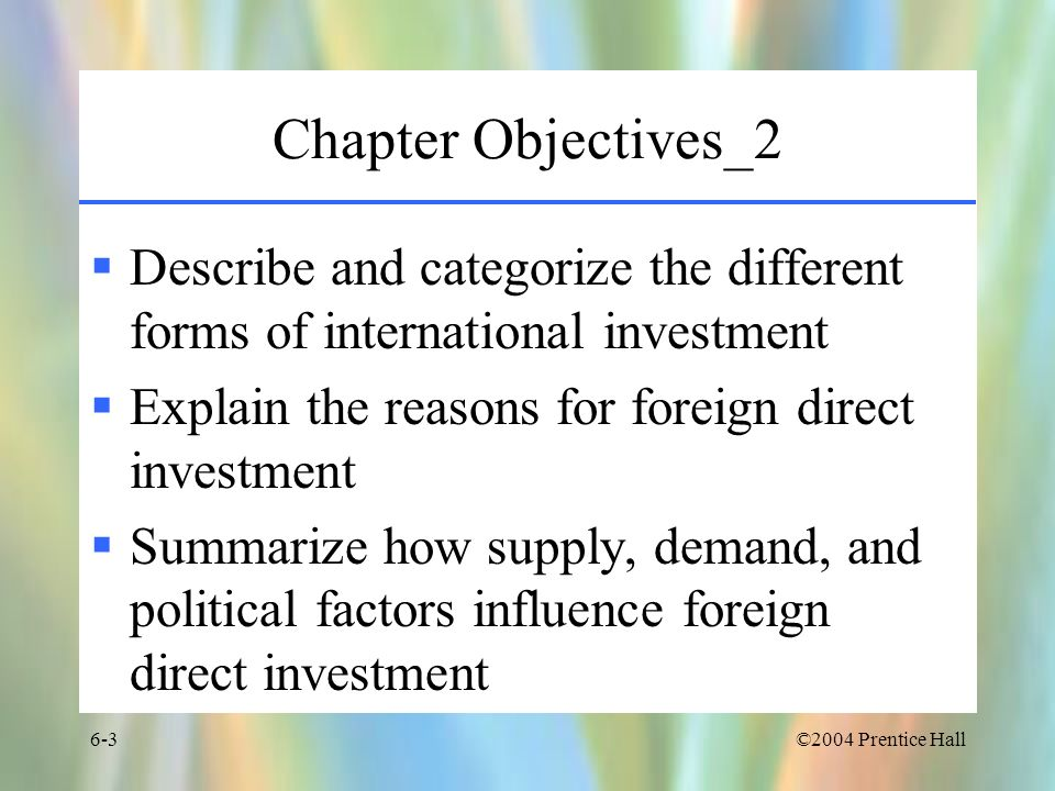 ©2004 Prentice Hall6-24 Firm-Based Trade Theories Incorporate additional factors into explanations of trade flows –Quality –Technology –Brand names –Customer quality