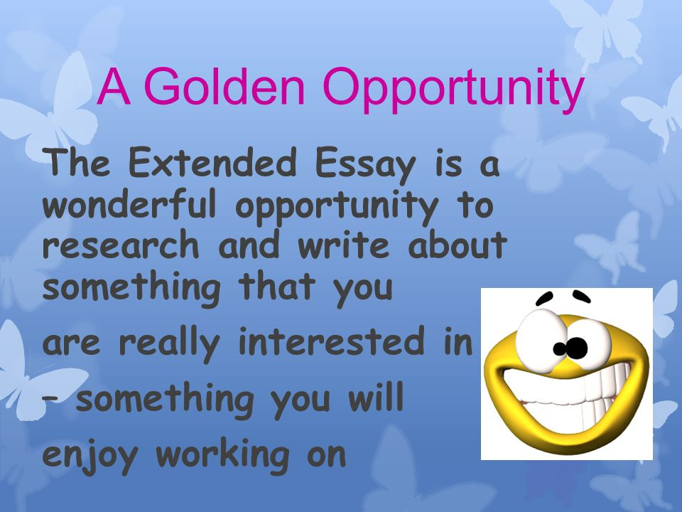 Before you know it, your Extended Essay will be well under way