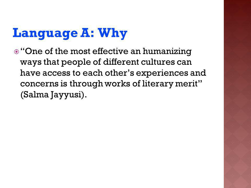 Language A: Why One of the most effective an humanizing ways that people of different cultures can have access to each others experiences and concerns