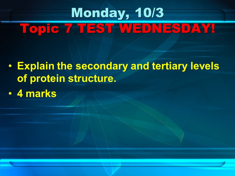 Monday, 10/3 Topic 7 TEST WEDNESDAY.