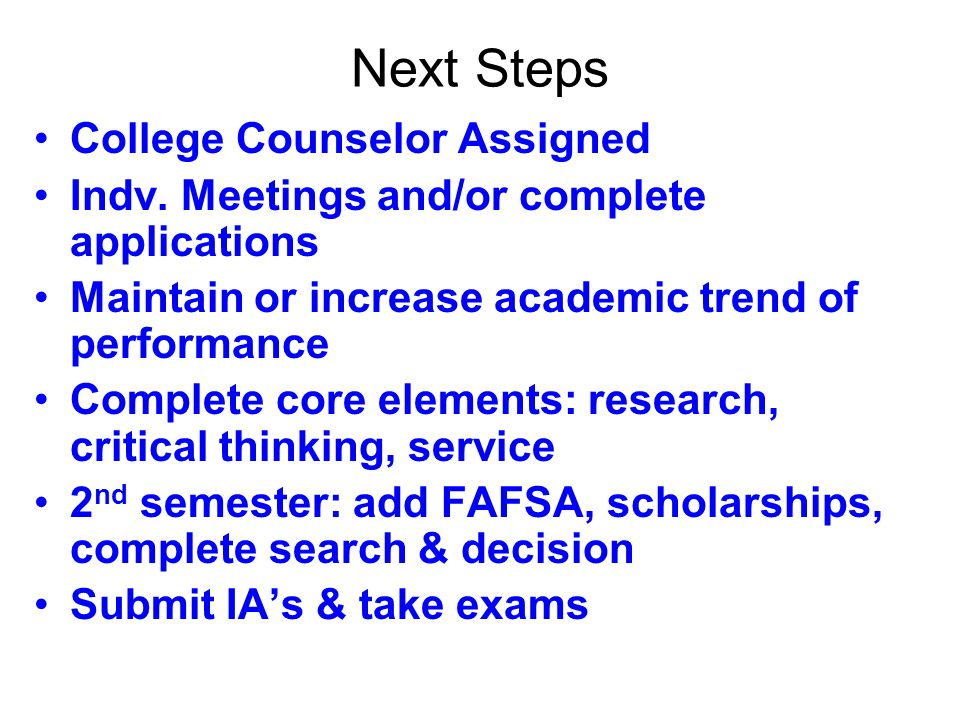 College Search* past 10+ months 1.College Visits (reps here & campus visits) 2.Units on college 3.Parents Meeting 4.Completion of IB DP Year One (GPA, etc..) 5.Spring College Focus Groups (admission stats/assumptions, search resources, discussion on variables, resumes) 6.CAS – Resume 7.SAT/ACT…… 8.Preparation for IB DP Year Two (summer work) 9.TODAY: Fall College Focus Groups (timeline, definitions, application steps, resources (essays, recommendations etc..)) *College Search = life-long learning