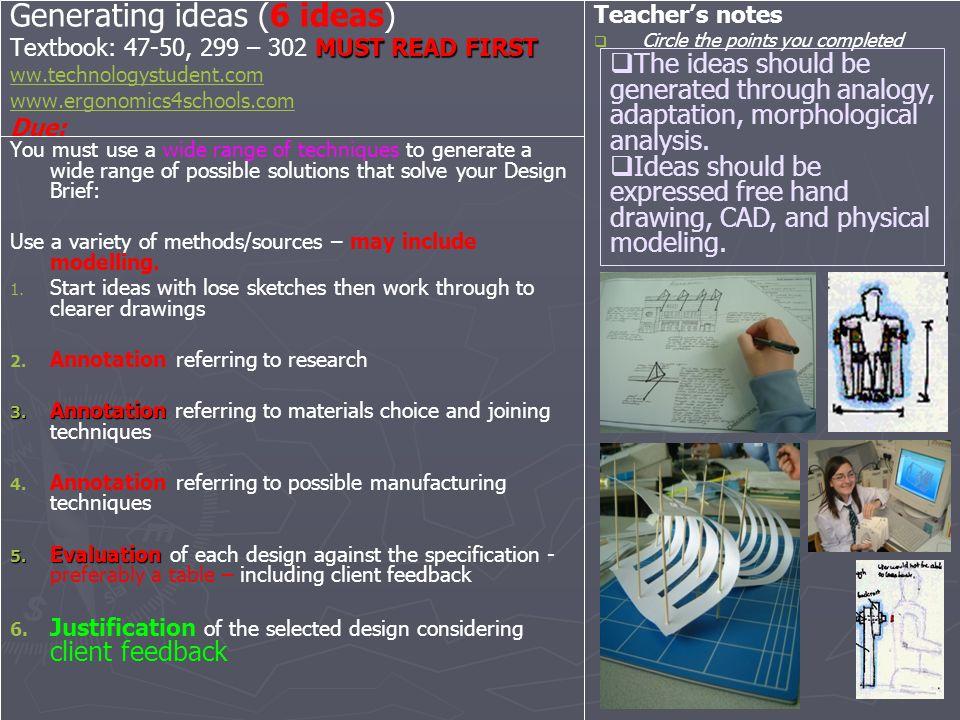 MUSTREAD FIRST Generating ideas (6 ideas) Textbook: 47-50, 299 – 302 MUST READ FIRST ww.technologystudent.com www.ergonomics4schools.com Due: ww.techn