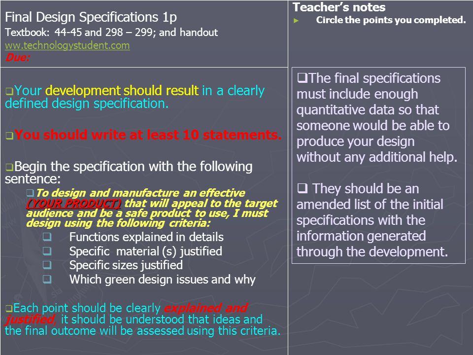 Final Design Specifications 1p Textbook: 44-45 and 298 – 299; and handout ww.technologystudent.com Due: ww.technologystudent.com Your development shou