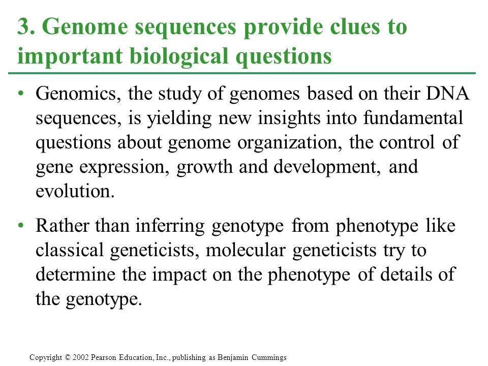 Genomics, the study of genomes based on their DNA sequences, is yielding new insights into fundamental questions about genome organization, the contro
