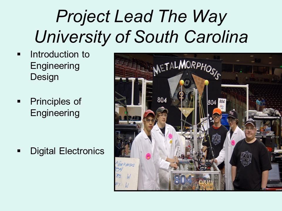 Project Lead The Way University of South Carolina Introduction to Engineering Design Principles of Engineering Digital Electronics