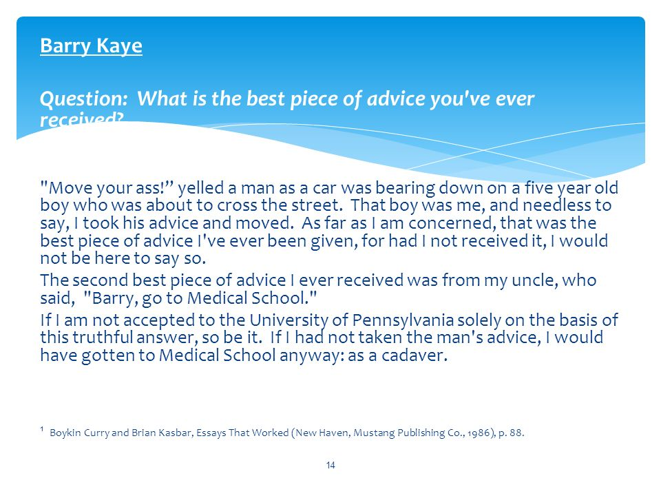 Barry Kaye Question: What is the best piece of advice you've ever received?