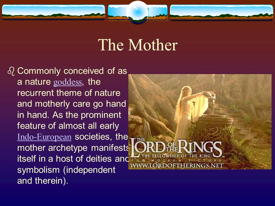 The Mother Commonly conceived of as a nature goddess, the recurrent theme of nature and motherly care go hand in hand.