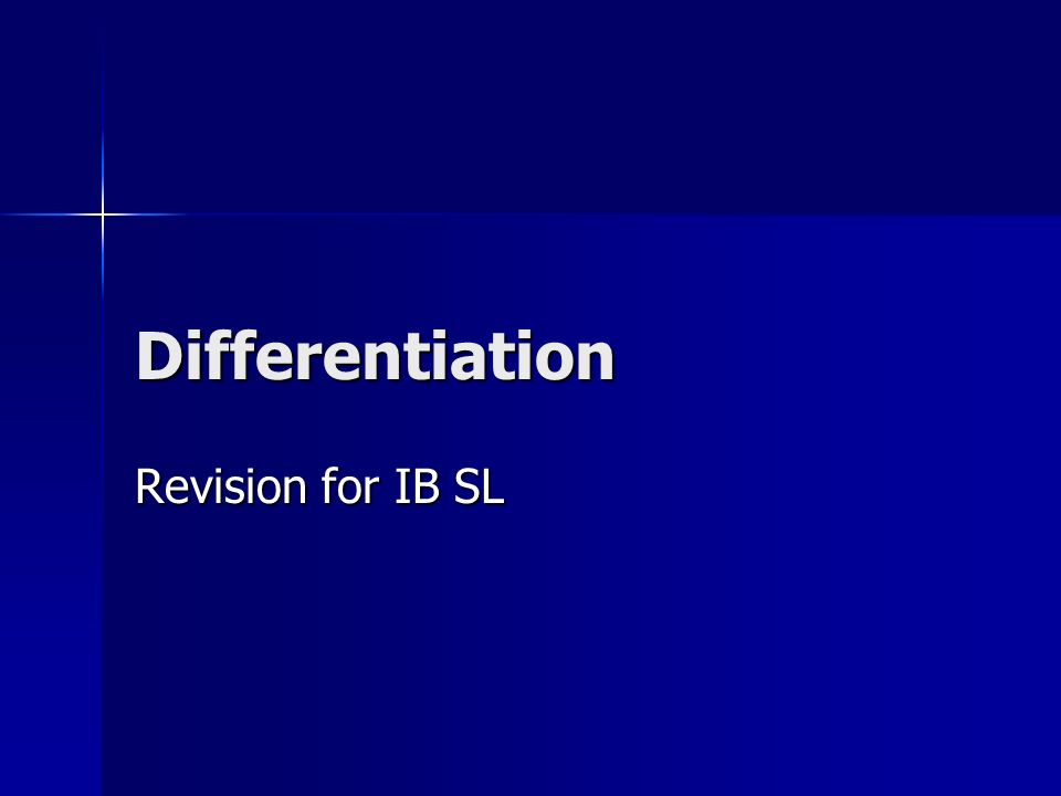 Differentiation Revision for IB SL