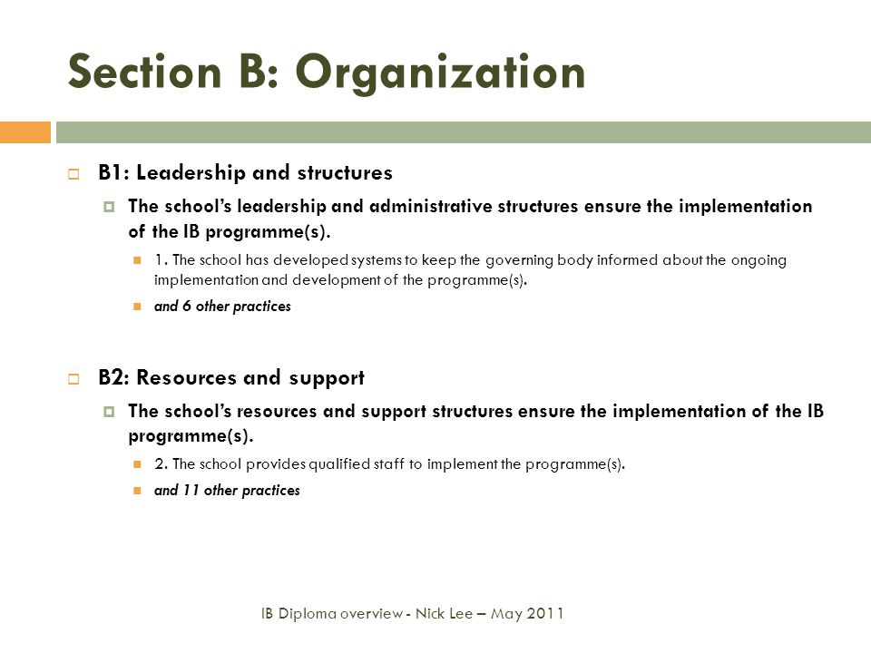 Section B: Organization B1: Leadership and structures The schools leadership and administrative structures ensure the implementation of the IB program