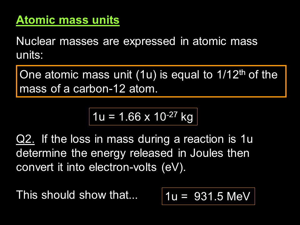 Q3.When 1kg of Uranium-235 undergoes fission, 8 x 10 13 J of energy is released.