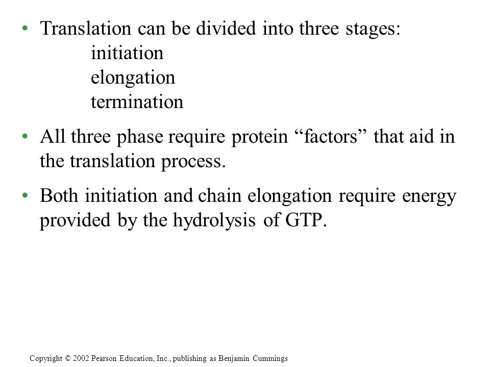 Translation can be divided into three stages: initiation elongation termination All three phase require protein factors that aid in the translation pr