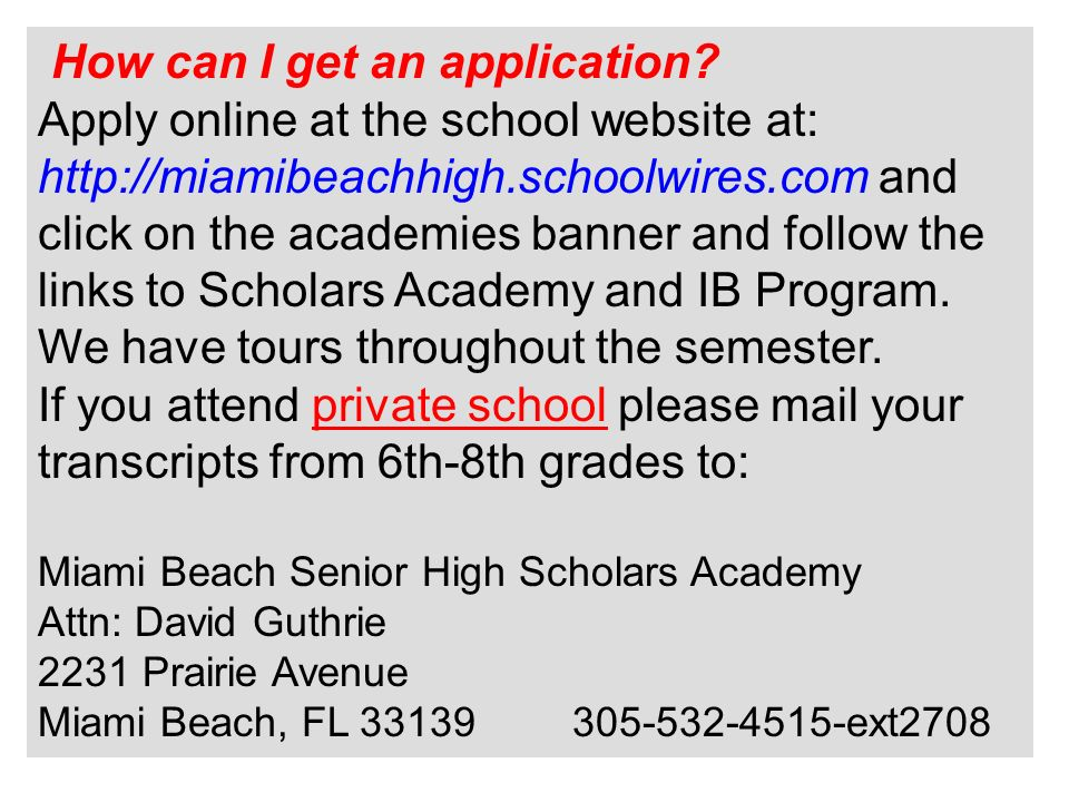 How can I get an application? Apply online at the school website at: http://miamibeachhigh.schoolwires.com and click on the academies banner and follo