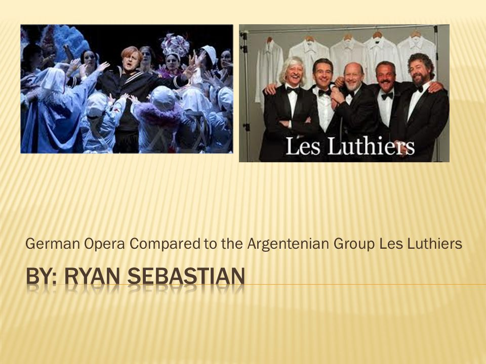 German Opera Compared to the Argentenian Group Les Luthiers