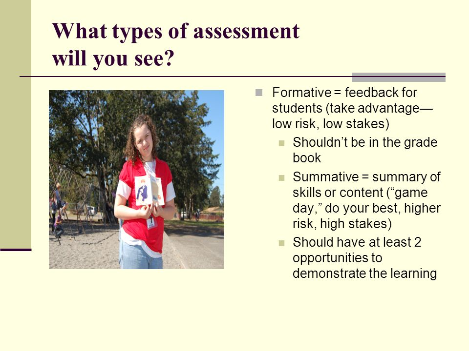 What types of assessment will you see.