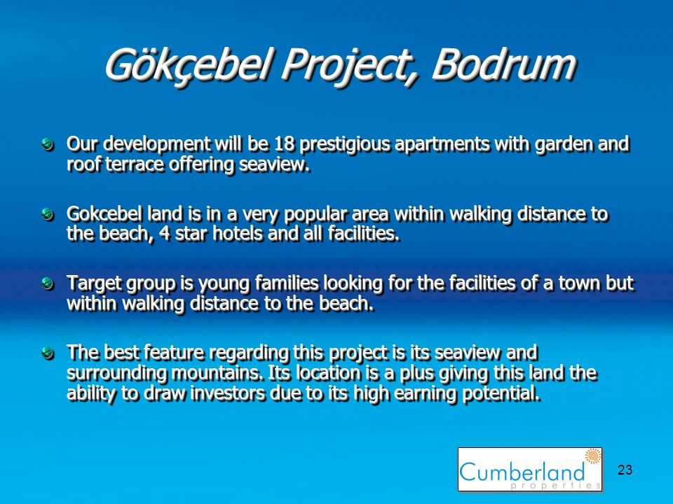 23 Gökçebel Project, Bodrum Our development will be 18 prestigious apartments with garden and roof terrace offering seaview.
