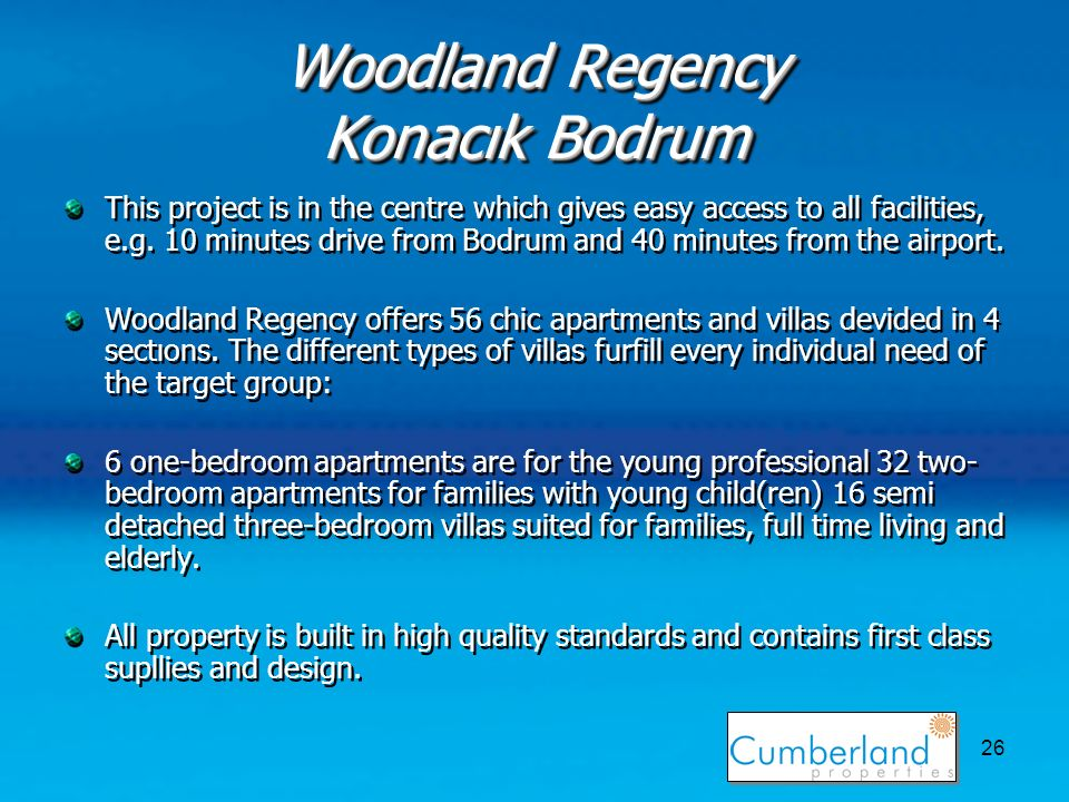 26 Woodland Regency Konacık Bodrum This project is in the centre which gives easy access to all facilities, e.g.