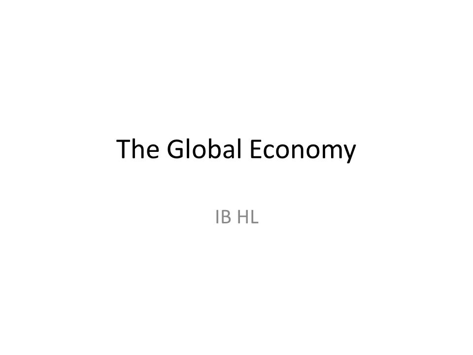 The Global Economy IB HL