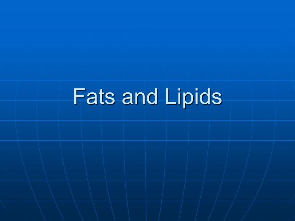 Fats and Lipids