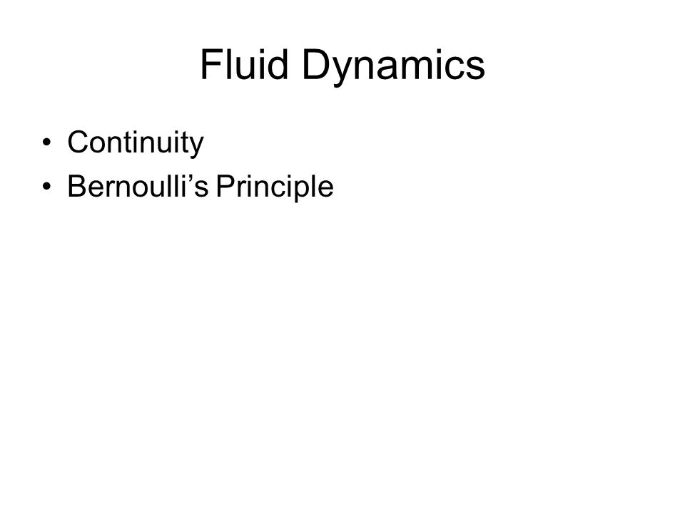 Fluid Dynamics Continuity Bernoullis Principle