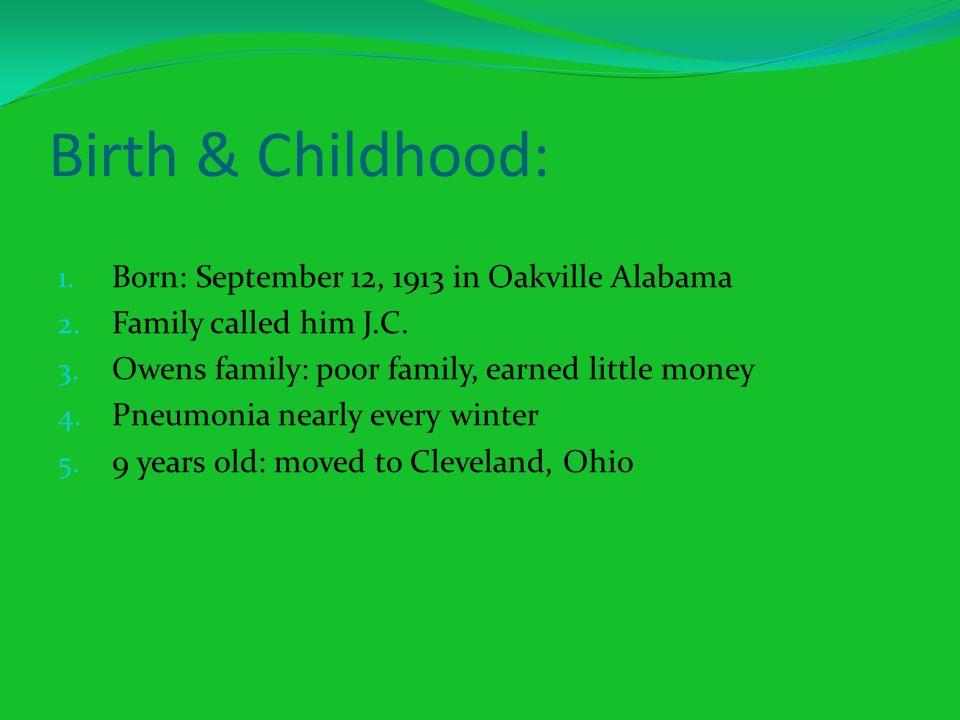 Birth & Childhood: 1.Born: September 12, 1913 in Oakville Alabama 2.